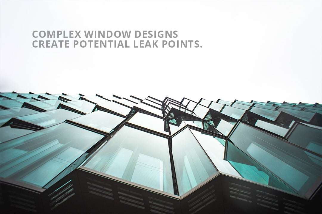 Complex window designs create potential leak points.